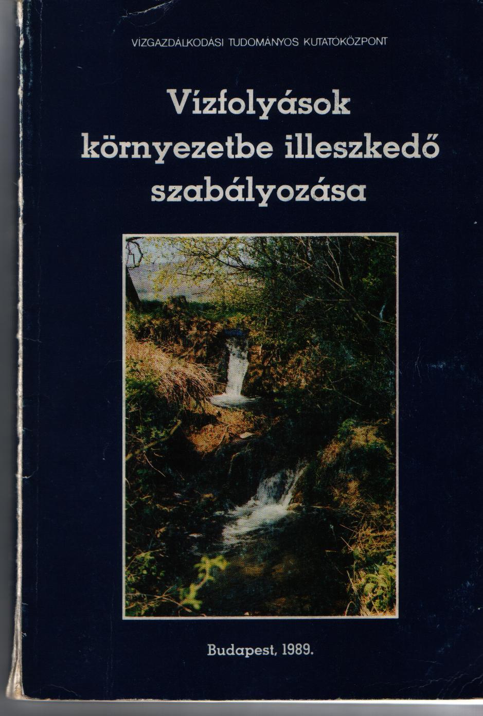 A Dr. Bognár György szerkesztette, agyonhallgatott Vízfolyások környezetbe illeszkedő szabályozása (VITUKI, 1987) c. alapmunka borítólapja